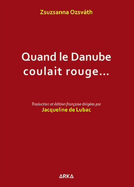 Quand le Danube coulait rouge
